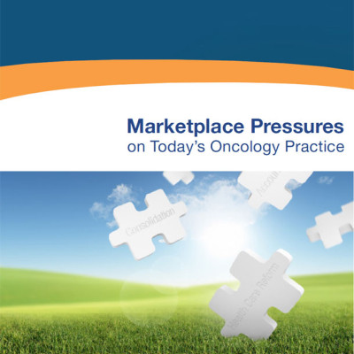 Marketplace Pressures On Oncology Practices