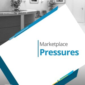 Marketplace Pressures
