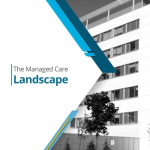 The Managed Care Landscape
